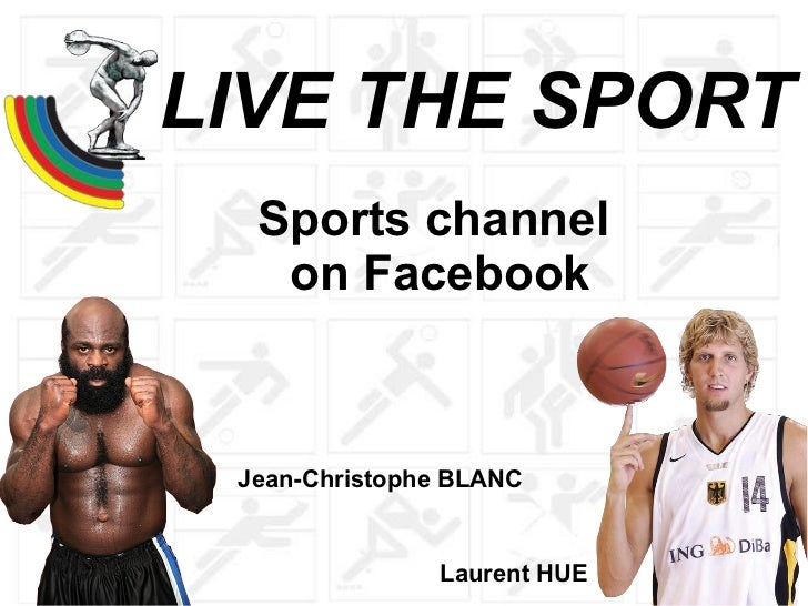 LIVE THE SPORT Sports channel  on Facebook Jean-Christophe BLANC Laurent HUE