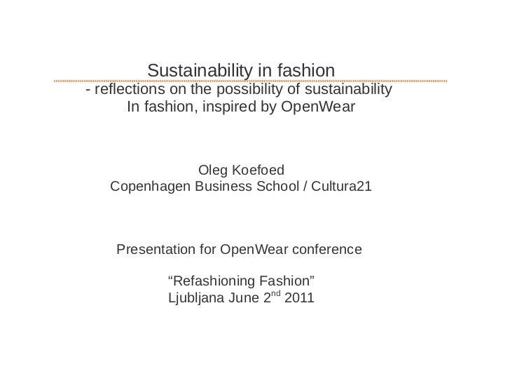 Sustainability in fashion- reflections on the possibility of sustainability       In fashion, inspired by OpenWear        ...
