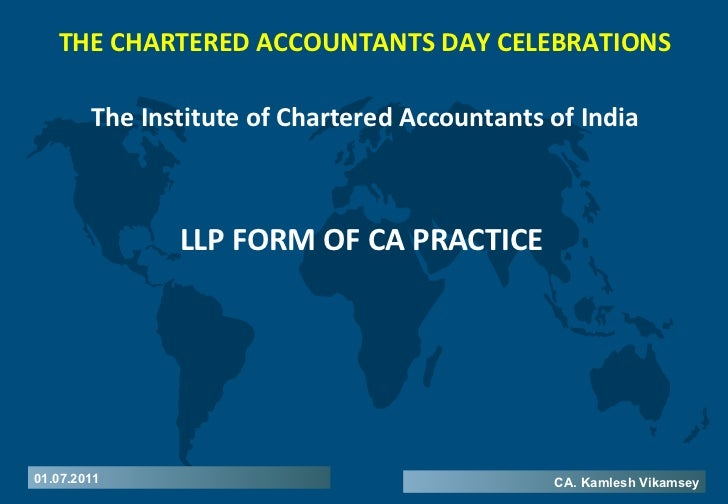 LLP FORM OF CA PRACTICE THE CHARTERED ACCOUNTANTS DAY CELEBRATIONS The Institute of Chartered Accountants of India