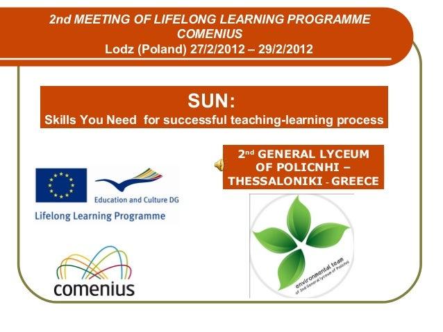 2ndGENERAL LYCEUMOF POLICNHI –THESSALONIKI - GREECE2nd MEETING OF LIFELONG LEARNING PROGRAMMECOMENIUSLodz (Poland) 27/2/20...
