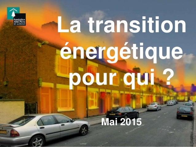 La transition énergétique pour qui ? Mai 2015