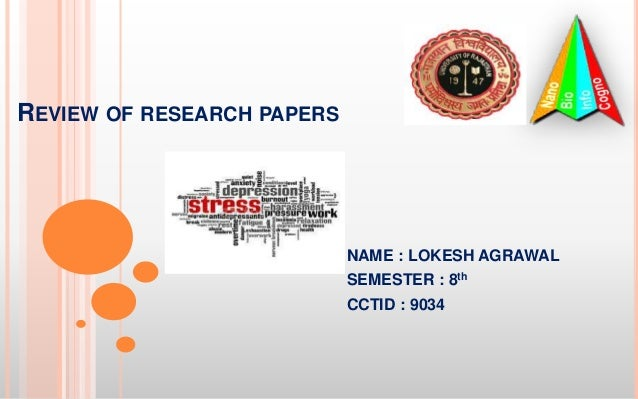 REVIEW OF RESEARCH PAPERS NAME : LOKESH AGRAWAL SEMESTER : 8th CCTID : 9034