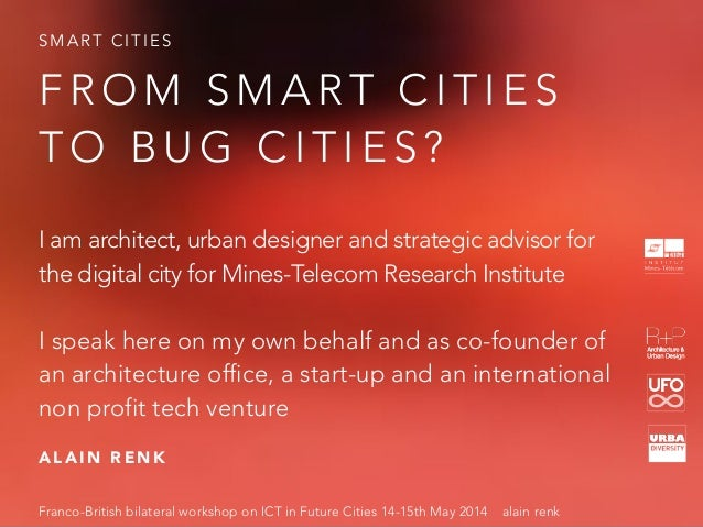 From Smart Cities to Bug Cities ? The Urban Planing alternative  Slide 2
