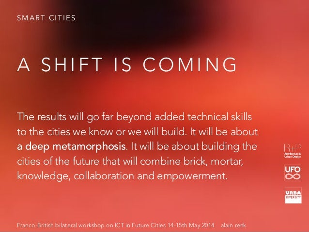 S M A R T C I T I E S The results will go far beyond added technical skills to the cities we know or we will build. It wil...