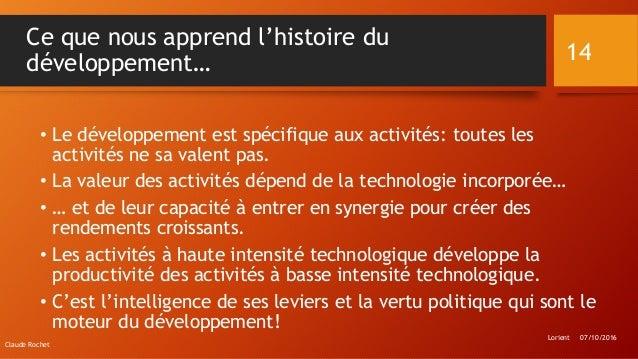 Ce que nous apprend l'histoire du développement… • Le développement est spécifique aux activités: toutes les activités ne ...
