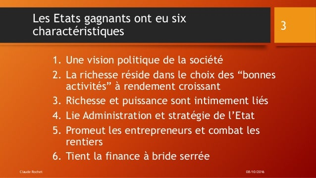 Les Etats gagnants ont eu six charactéristiques 1. Une vision politique de la société 2. La richesse réside dans le choix ...