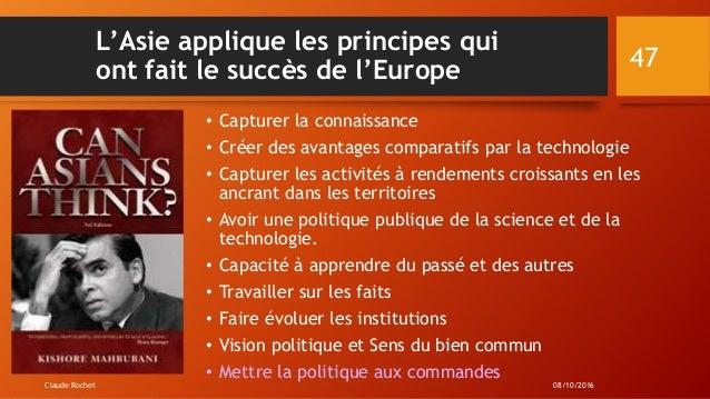 Claude Rochet 47 L'Asie applique les principes qui ont fait le succès de l'Europe • Capturer la connaissance • Créer des a...