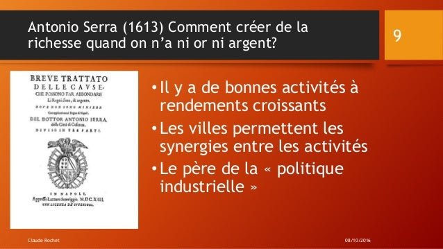 Antonio Serra (1613) Comment créer de la richesse quand on n'a ni or ni argent? •Il y a de bonnes activités à rendements c...