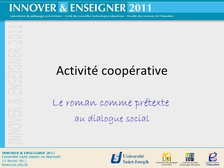 Activité coopérative Le roman comme prétexte   au dialogue social