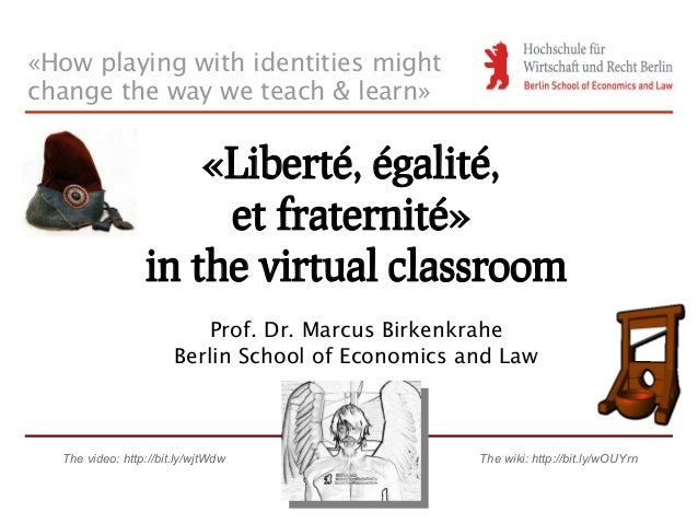 «How playing with identities mightchange the way we teach & learn»                     «Liberté, égalité,                 ...