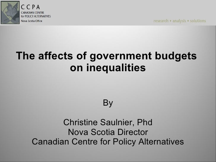 The affects of government budgets          on inequalities                    By         Christine Saulnier, Phd          ...