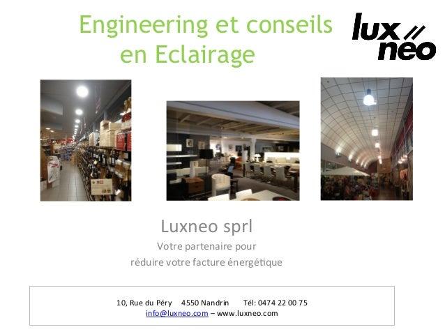 Engineering et conseils en Eclairageglobale Luxneo  sprl   Votre  partenaire  pour     réduire  votre  fac...
