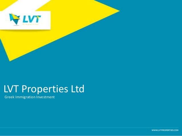 LVT Properties Ltd Greek Immigration Investment