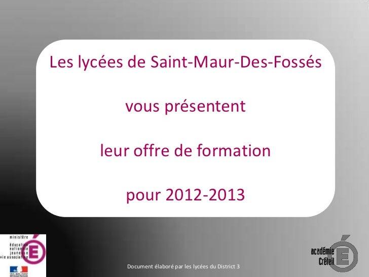 Les lycées de Saint-Maur-Des-Fossés         vous présentent      leur offre de formation         pour 2012-2013         Do...
