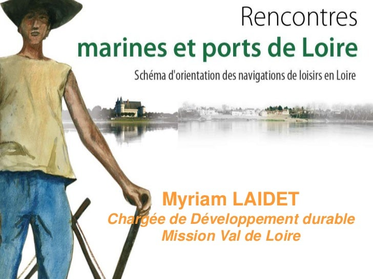 Myriam LAIDET<br />Chargée de Développement durable <br />Mission Val de Loire<br />