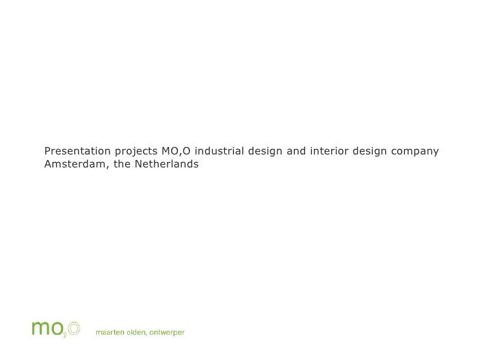 Presentation projects MO,O industrial design and interior design companyAmsterdam, the Netherlands