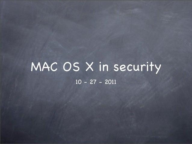 MAC OS X in security      10 - 27 - 2011