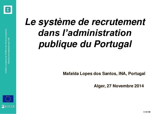 © OCDE Initiativeconjointedel'OCDEetdel'Unioneuropéenne, financéeprincipalementparl'UE Alger, 27 Novembre 2014 Le système ...