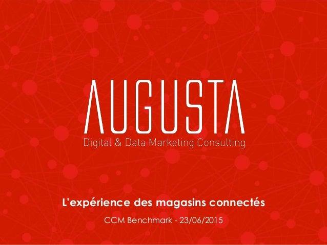 L'expérience des magasins connectés CCM Benchmark - 23/06/2015