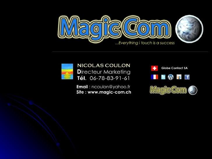 Magic Com Online <ul><li>www.magic-com.ch </li></ul><ul><li>http://magiccommunication.wordpress.com </li></ul><ul><li>http...