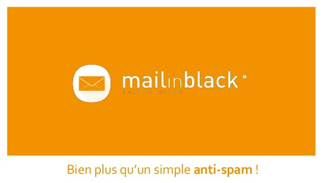 Bien plus qu'un simple anti-spam !