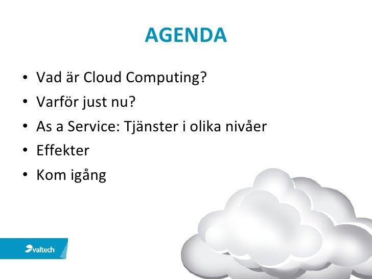Cloud Computing - Mycket mer än IT Slide 2