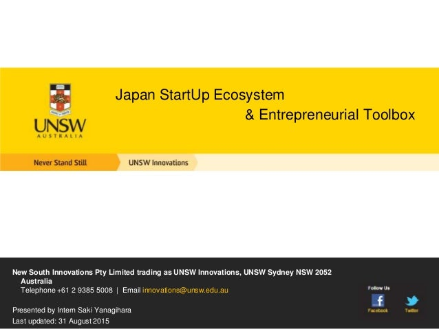 Japan StartUp Ecosystem & Entrepreneurial Toolbox New South Innovations Pty Limited trading as UNSW Innovations, UNSW Sydn...