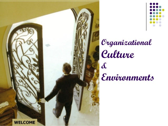Organizational  Culture &  Environments