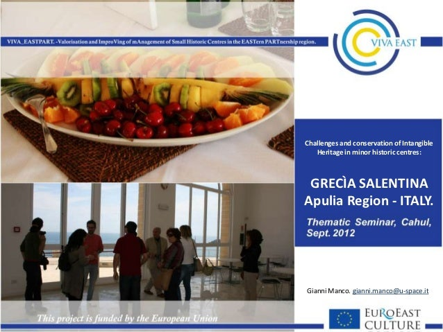 Challenges and conservation of Intangible   Heritage in minor historic centres: GRECÌA SALENTINAApulia Region - ITALY.Gian...