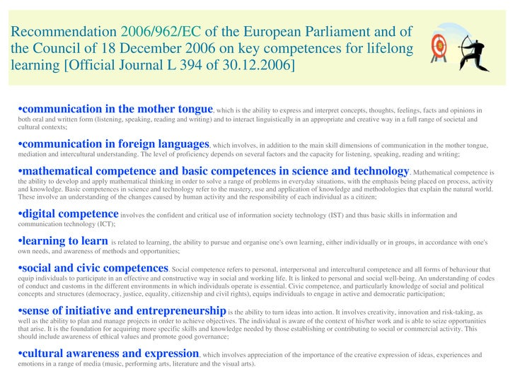 Recommendation  2006/962/EC  of the European Parliament and of the Council of 18 December 2006 on key competences for life...