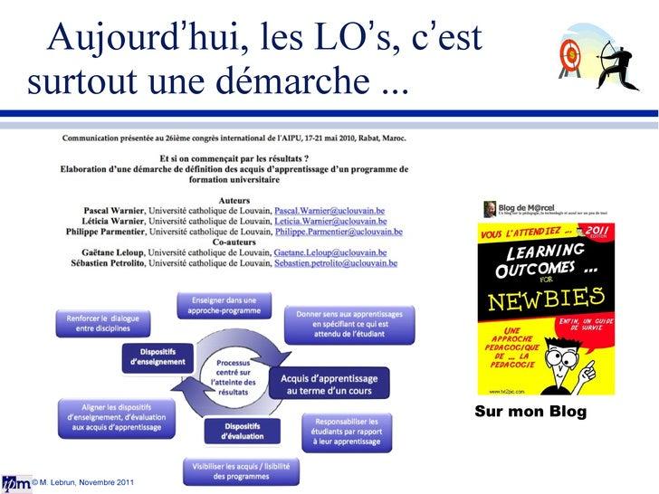 Aujourd ' hui, les LO ' s, c ' est  surtout une démarche ... © M. Lebrun, Novembre 2011 Sur mon Blog