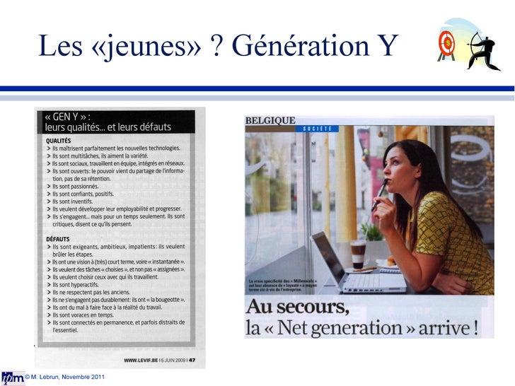 Les «jeunes» ? Génération Y © M. Lebrun, Novembre 2011
