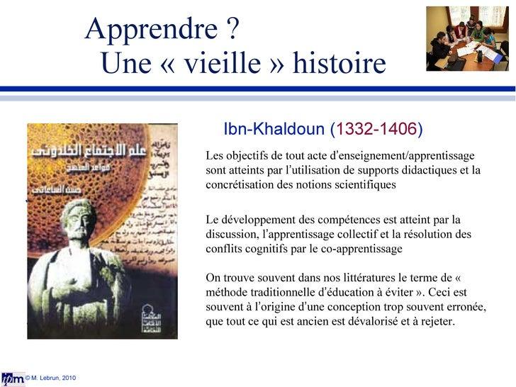 Apprendre ?    Une «vieille» histoire © M. Lebrun, 2010 Jean Piaget 1896-1980 Lev Vigotsky 1896-1936 Jerome Bruner 1915 ...