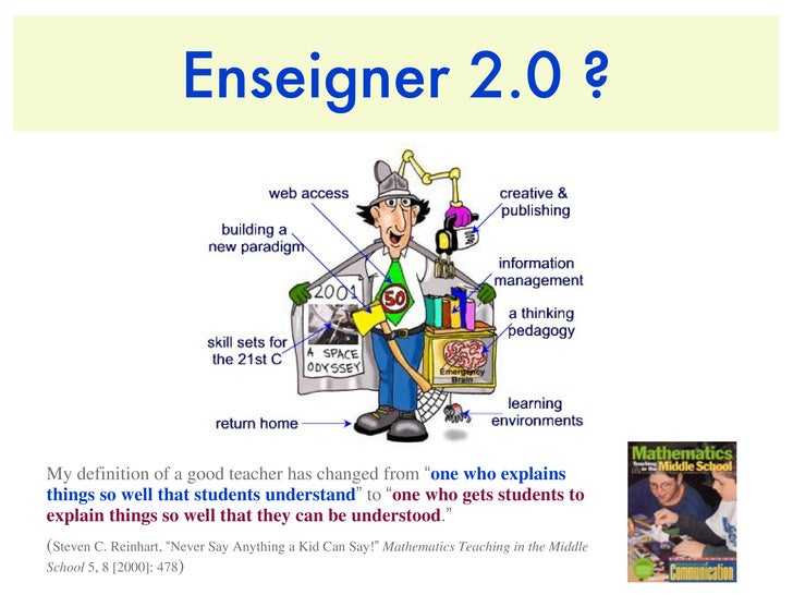 """Enseigner 2.0 ? My definition of a good teacher has changed from  """" one who explains things so well that students understa..."""