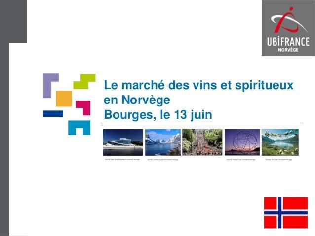 Le marché des vins et spiritueuxen NorvègeBourges, le 13 juin
