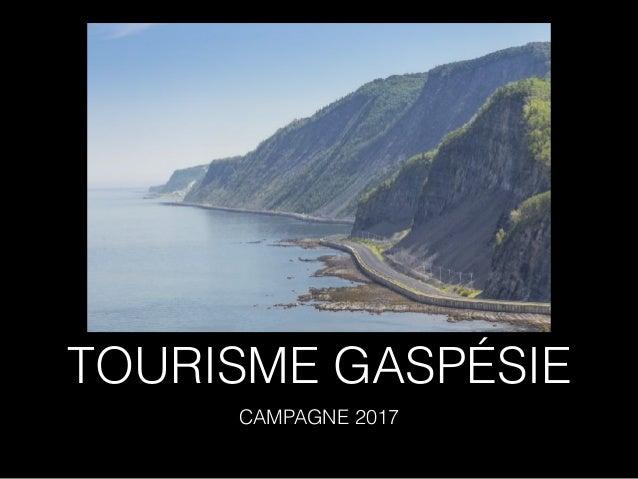 TOURISME GASPÉSIE CAMPAGNE 2017