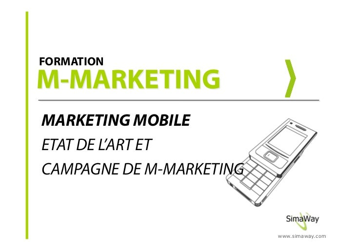 FORMATION     MARKETING MOBILE ETAT DE L'ART ET CAMPAGNE DE M-MARKETING                             www.simaway.com