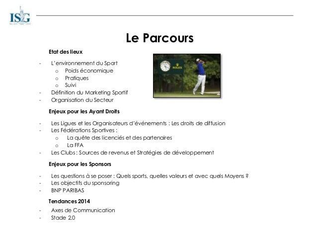 Le Parcours Etat des lieux - L'environnement du Sport o Poids économique o Pratiques o Suivi - Définition du Marketing Spo...