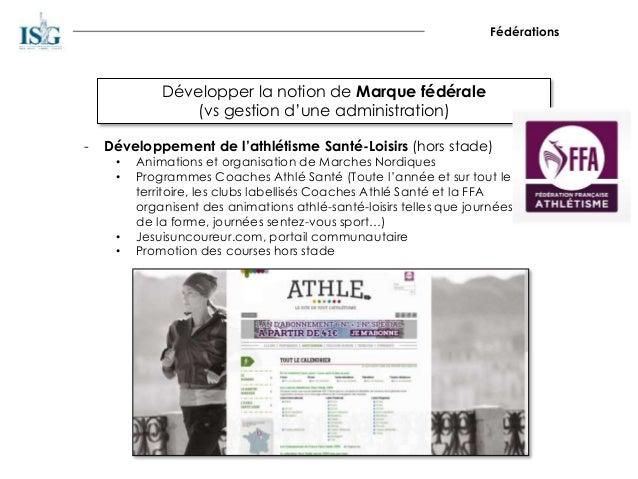 Fédérations Développer la notion de Marque fédérale (vs gestion d'une administration) - Développement de l'athlétisme Sant...