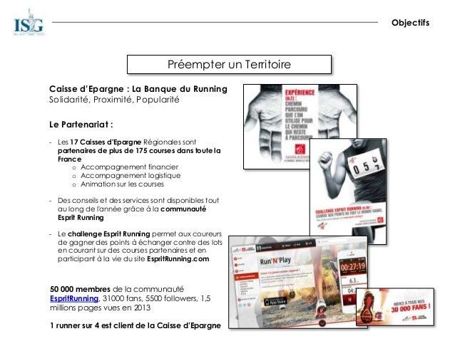 Le Partenariat : - Les 17 Caisses d'Epargne Régionales sont partenaires de plus de 175 courses dans toute la France o Acco...