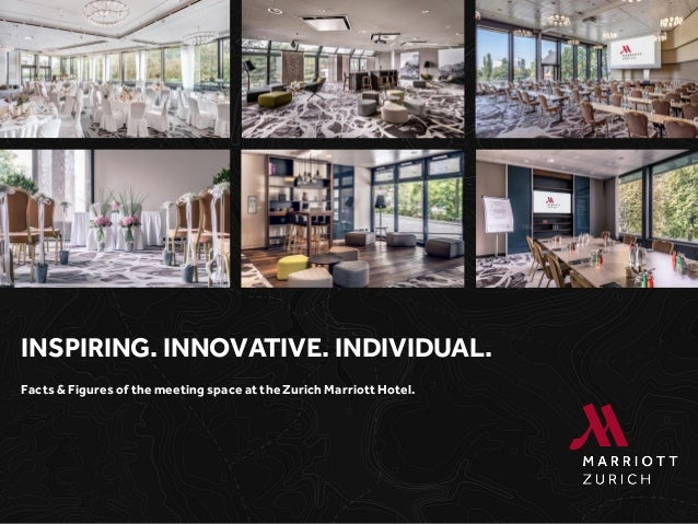INSPIRING. INNOVATIVE. INDIVIDUAL. Facts & Figures of the meeting space at the Zurich Marriott Hotel.