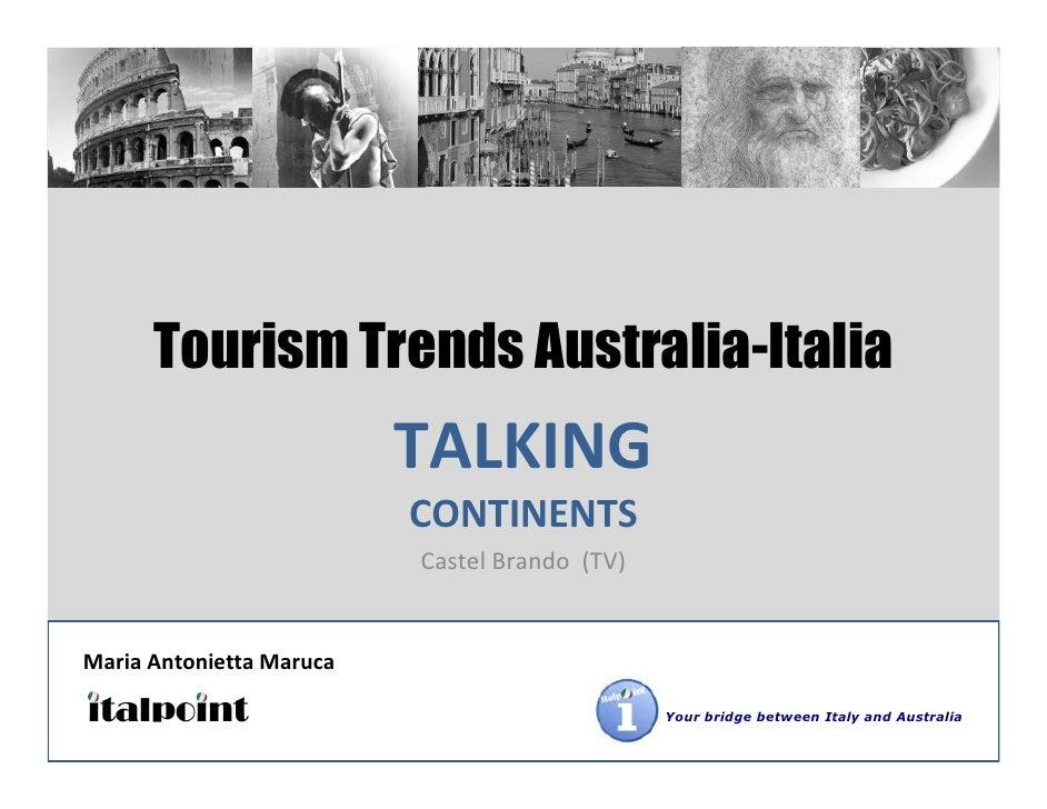 Tourism Trends Australia-Italia                           TALKING                           CONTINENTS                    ...