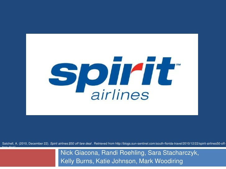 Satchell, A. (2010, December 22). Spirit airlines:$50 off fare deal . Retrieved from http://blogs.sun-sentinel.com/south-f...