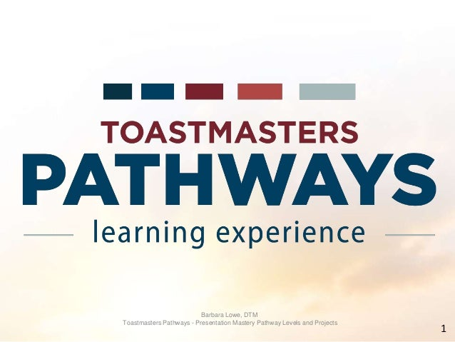 Barbara Lowe, DTM Toastmasters Pathways - Presentation Mastery Pathway Levels and Projects 1