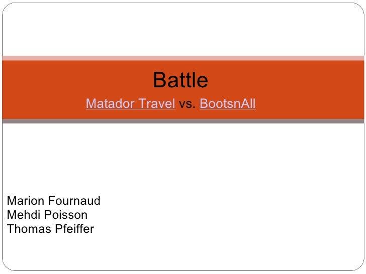 Matador Travel  vs.  BootsnAll Battle Marion Fournaud Mehdi Poisson Thomas Pfeiffer