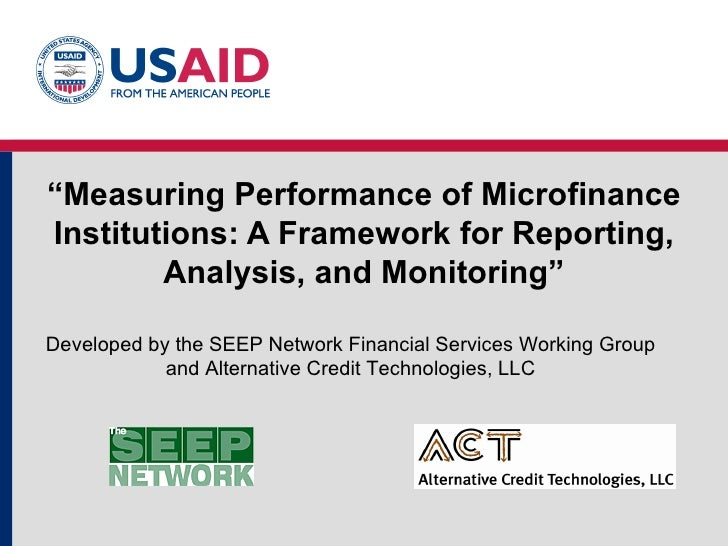 """"""" Measuring Performance of Microfinance Institutions: A Framework for Reporting, Analysis, and Monitoring"""" Developed by th..."""