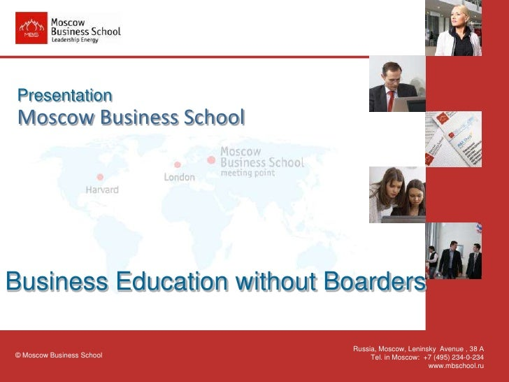 Presentation Moscow Business School     Business Education without Boarders                              Russia, Moscow, L...