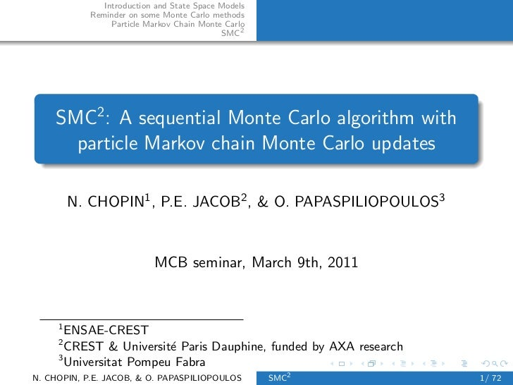 Introduction and State Space Models            Reminder on some Monte Carlo methods                 Particle Markov Chain ...