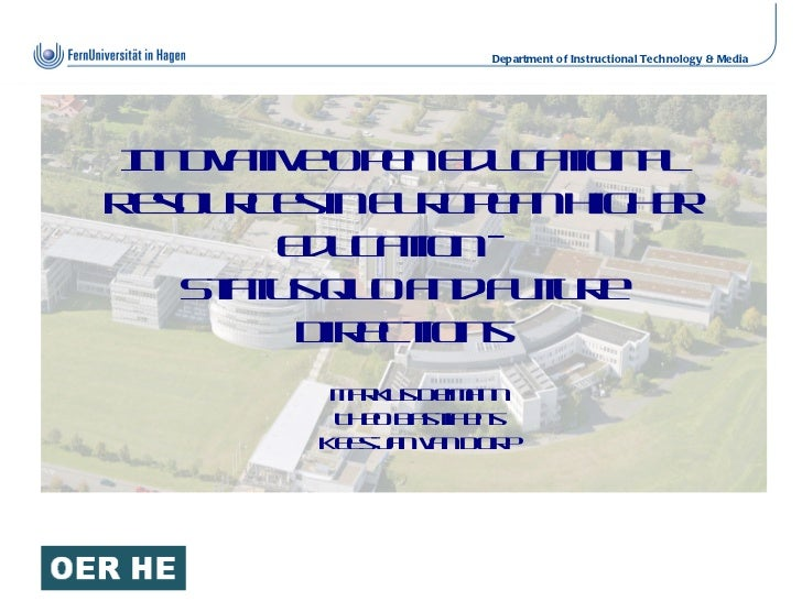 Innovative Open Educational Resources in European Higher Education –  Status quo and Future Directions Markus Deimann Theo...