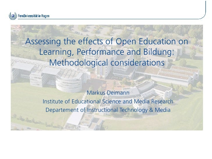 Assessing the effects of Open Education on   Learning, Performance and Bildung:      Methodological considerations        ...